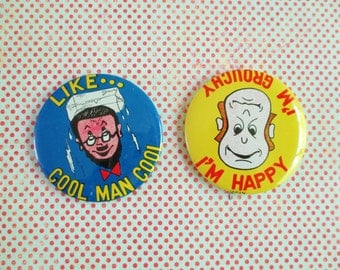 Pair of Vintage Humorous Pin Backs - Cool Man Cool and I'm Happy / I'm Grouchy