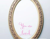 Valentines Day - Wedding - You Are Loved - Wall Art Decal - Swirl Font Lettering - Small Decal Mirrors Walls Doors Windows - Made in USA