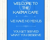 Karma Cafe Poster Print Instant Digital Download Kitchen Decor Inspiring Quote Blue and White DIY Dining Room Art Last Minute Gift Buddhism