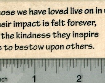 Sympathy Rubber Stamp, Those we have loved live on in us. J29817 Wood Mounted