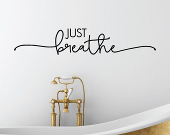 Just Breathe Bathroom Spa Vinyl Wall Quote Wall Decal