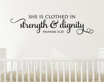 Wall Quote Decal Strength & Dignity Religious Bible Verse Faith Quote Girls Nursery Vinyl Decal