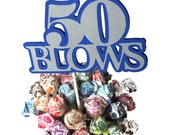 50th Birthday - 50 BLOWS - Lollipop Bouquet or Cake Topper - Blue and Silver or Your Choice of Colors