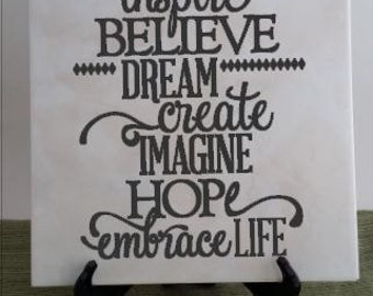 Custom Ceramic Tile  6x6 with Decorative Easel, Inspire Believe Dream