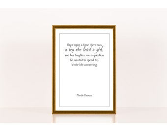 A boy loved a girl, Literary Print, Nicole Krauss, Literary Poster, Downloadable Print, Instant Download, Printable Art, Love Quote Art