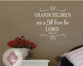 ON SALE Grandchildren Are a Gift From the Lord Psalm 127 3 Nursery Wall Decal - Christian Vinyl Wall Quote Saying Lettering 22H x 24W Ba0390