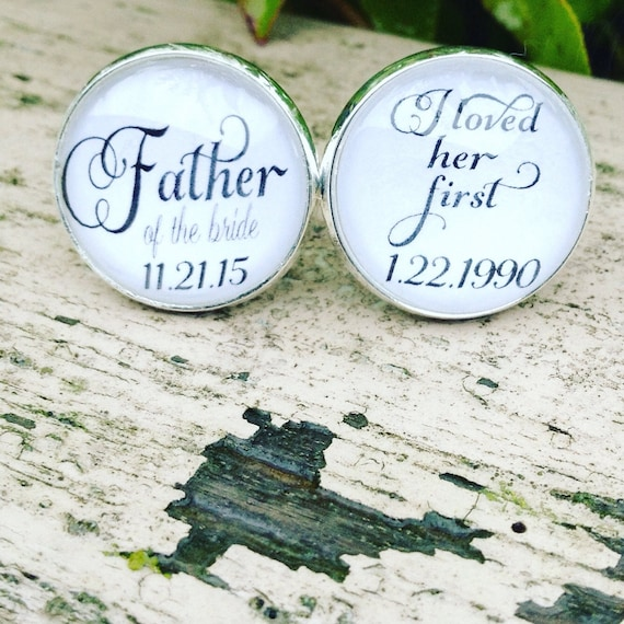 Wedding Cufflinks, Father of the Bride, Personalized Cufflinks, I Loved Her First
