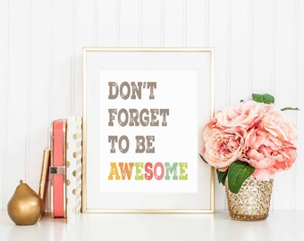 AWESOME-Don't Forget to be Awesome-diy instant download printable-mulitiple sizes included-confetti printable