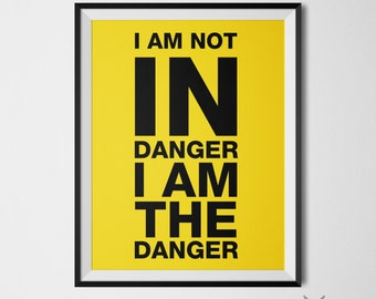 Breaking Bad Poster Walter White Quote Tv Show Poster Black Yellow Decor Breaking Bad Art Helvetica Poster Typography Print The Danger