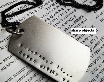 ENDURANCE IS - mens, unisex silver stamped metalwork dogtag, black sealed link chain, motivation necklace