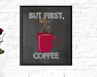 Instant Download, But First Coffee Print, Coffee Decor, Coffee Home Decor, Coffee art, Coffee wall decor, Coffee Wall art, Coffee  print