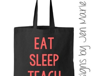 Eat Sleep Teach Tote Bag, Personalized Tote Bag, Teacher Tote Bag, Teacher Bag, Teacher Tote, Teacher Supply Bag