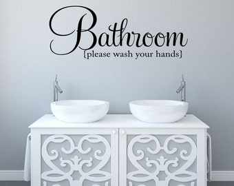Bathroom Wall Decal Please wash your hands Vinyl Decal Bathroom Vinyl Lettering Wall Words Vinyl Bathroom Vinyl Wall Art