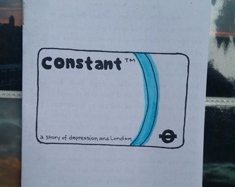 Constant: A Story of Depression and London (a personal essay zine)