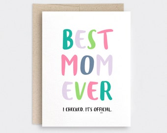 Funny Mothers Day Card - Best Mom Ever - I Checked, It's Official - Recycled Colorful Spring Birthday Card for Mom