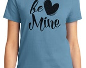 Be Mine Valentine Women's T-shirt Short Sleeve 100% Cotton S-2XL Great Gift (TF-VA-010)