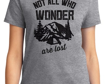 Not All Who Wander Are Lost Camping Unisex & Women's T-shirt Short Sleeve 100% Cotton S-2XL Great Gift (T-CA-24)