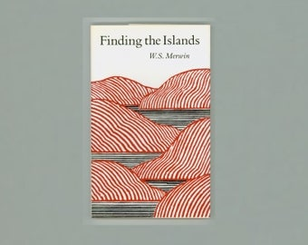 W. S. Merwin. Finding the Islands, Poems by Merwin, Published in 1982 by North Point Press First Edition, Vintage Book in Paperback Format