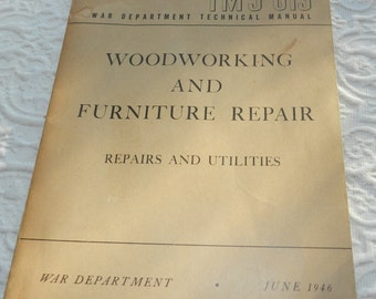 "Vintage Booklet ""Woodworking and Furniture Repair"" War Department June 1946"