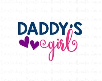 Daddy's Girl SVG, Daddy's Girl, Father's Day SVG, Dad SVG, Svg Files, Silhouette, Cricut, eps, png, svg