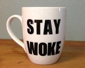 Stay Woke | Personalized Ceramic Mug | Engagement gift | Be Informed | Stay Woke Mug