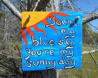 Music Quote Handpainted Wood Sign - Blue Sky #506