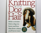 Knitting Book, Knitting with Dog Hair, How to Spin Yarn from Dog Hair, Paperback Edition, Patterns for Sweaters, Scarves, Hats, Dog Sweaters