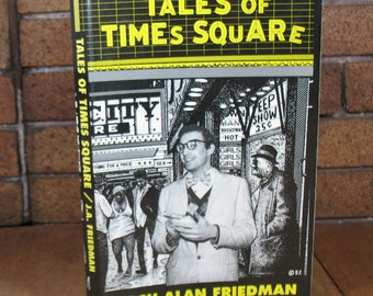 Tales of Times Square by Josh Alan Friedman - 1993c SC Edition - NYC before they cleaned it up!