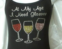 Rhinestone TANK TOP At My Age I Need Glasses colorful wine glasses sparkly bling top shirt