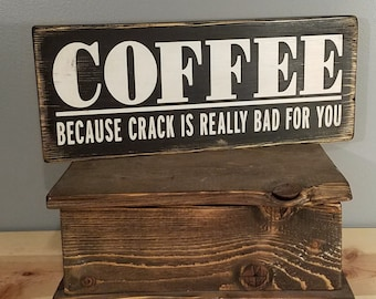 COFFEE - Coffee, Because Crack is Really Bad for You- Cafeine Humor Rustic, Distressed, Hand Painted, Wooden Sign with palm trees