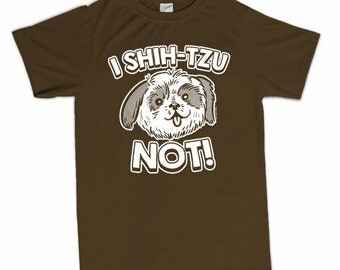 I Shih-Tzu Not T-Shirt Funny Shih tzu Maltese Dog Puppy Pet Novelty Humor Tee Shirt Tshirt Kids Youth Small through XL Great Gift Idea