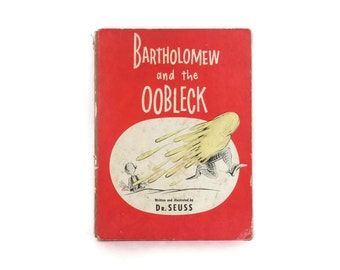 1949 Bartholomew and the Oobleck written and Illustrated by Dr. Seuss Book