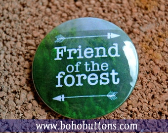 Friend of the Forest Pinback Button Badge Nature Quote Pin Tree Magnet Arrow Hippie Badge Natural Print Backpacker Keychain Backpack Buttons