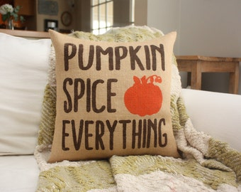 Spice EVERYTHING / Fall Decor / Autumn Pillows / Burlap Pillows