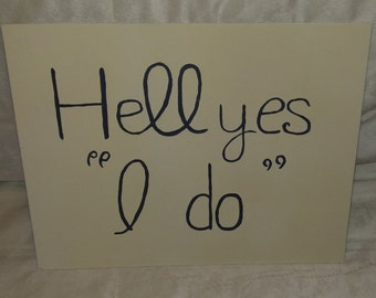 "Hell Yes ""I Do"" sign"