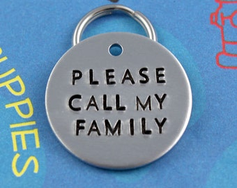 Customized Dog Tag - Cool Metal Pet ID Tag - Hand Stamped Dog or Cat Name Tag - Please Call My Family
