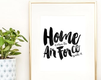 Home Is Where The Air Force Sends Us, Quote Print, Home Decor Print, Military Print, Watercolor Art, Printable Wall Art, INSTANT DOWNLOAD