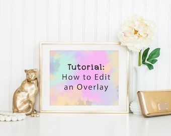 How To Edit An Overlay Tutorial  Photographers Photography Business Tool Instant Download