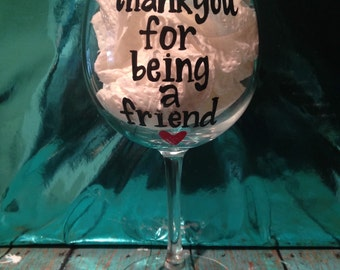 Thank you for being a friend wine glass-Golden Golden Girls Mother's Day gift-Mother's Day Wine-wine glass- golden girls quotes- stay golden