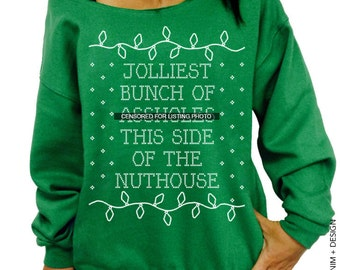 Christmas Sweater, Jolliest, Bunch, This Side of, The Nuthouse, Funny Sweatshirt, Womens clothing, Plus Sized, Slouchy Sweatshirt, Gift idea