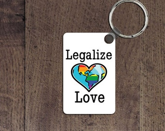 Legalize Love key chain