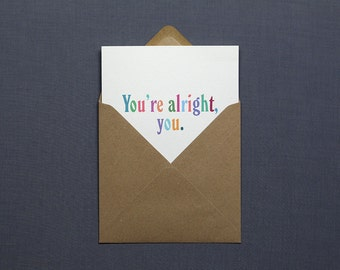 You're Alright You // Friendship Card // Valentine's