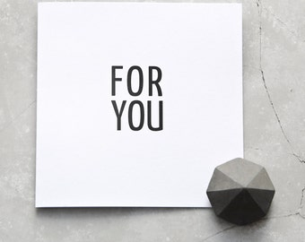 FOR YOU Minimal Typography Greeting Card, Black and White folded Note Card, Square Mini Art Print