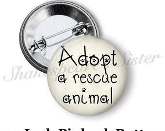 """Adopt a Rescue Animal - Dog Lover - Cat Lover - Pinback Button - 1.5"""" Pinback"""