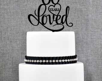 60 Years Loved Cake Topper, Classy 60th Birthday Cake Topper, 60th Anniversary Cake Topper- (T244-60)