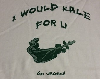 I would Kale for u