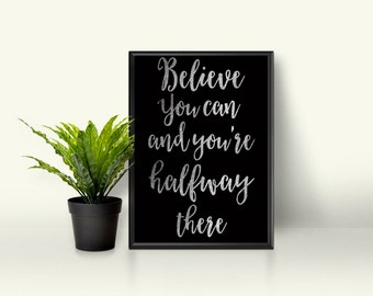 8x10 Printable Art - Believe You Can And You're Halfway There