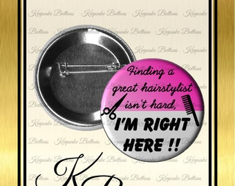 """2.25"""" Hair Stylist Pin, Beautician Appreciation Button, Pocket Mirror, Key Chain, Magnet, Party Buttons, Stocking Stuffers"""