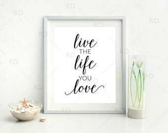 Live the life you love - PRINTABLE Wall Art / Love and life quote print / Love quote printable / Love quote wall art / Four color options!