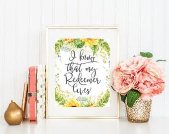 Bible Verse Printable Art Print, 5x7, 8x10, 11x14, I Know That My Redeemer Lives, Easter Print, Scripture Verse Sunflower Print, Christian